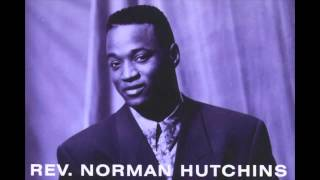 "Norman Hutchins ""Place It In The Master Hand"""