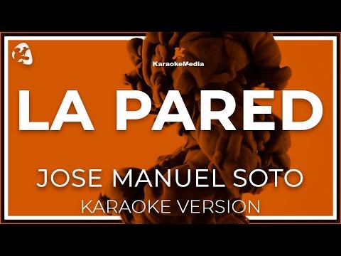 Jose Manuel Soto - La Pared (Karaoke)