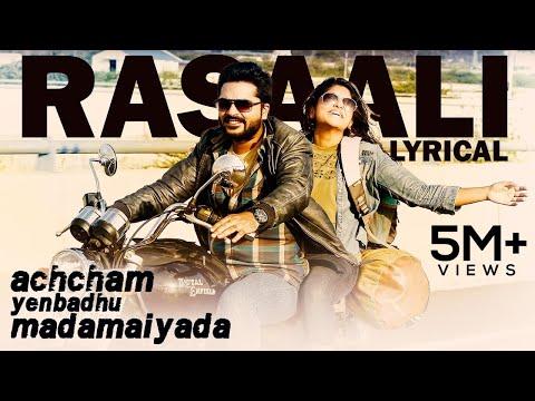 Rasaali - Official Single | Achcham Yenbadhu Madamaiyada | A R Rahman | Lyric Video