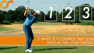 3 WAYS TO CONTROL THE CLUB FACE IN YOUR GOLF SWING