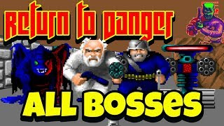 Return to Danger - All Bosses