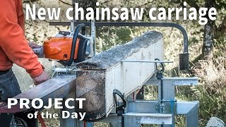 Test the new chainsaw carriage
