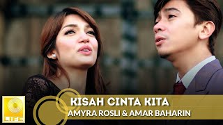 Amyra Rosli & Amar Baharin - Kisah Cinta Kita (Official Music Video)