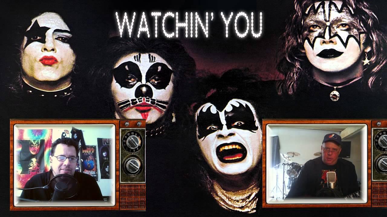 kiss watchin you
