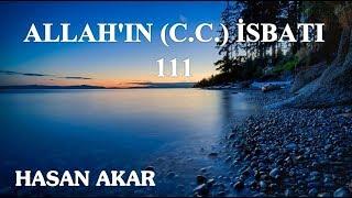 Hasan Akar - Allah'ın (C.C.) İsbatı 111