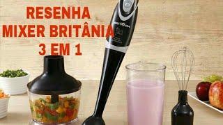 Mixer Britânia 3 em 1, triturador e batedor de claras resenha