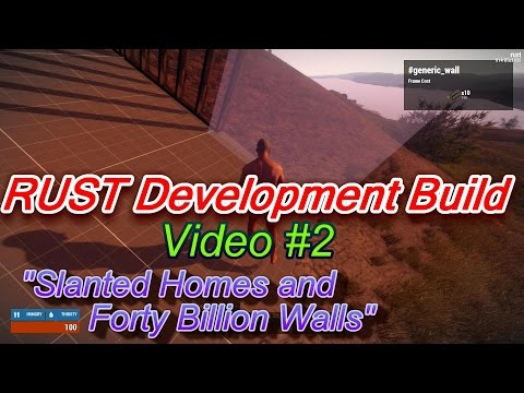 Rust Development Build Gameplay Video #2 -