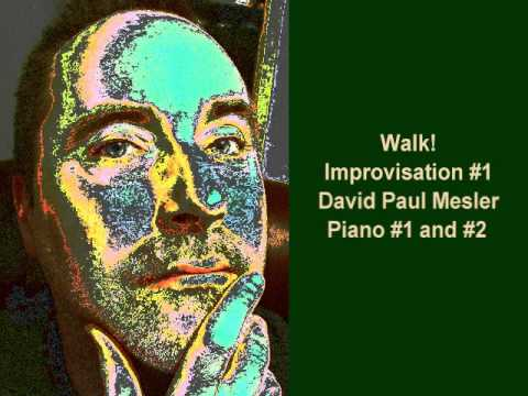 Walk! Session, Improvisation #1 -- David Paul Mesler (piano duo)