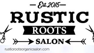 Rustic Roots Organic Salon