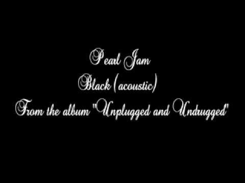 Pearl Jam_Black (Acoustic)_Unplugged and Undrugged