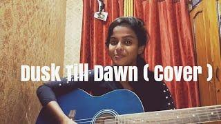 Dusk Till Dawn | Zayn Ft. Sia | Acoustic Cover