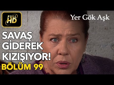 Yer Gök Aşk 99. Bölüm / Full HD (Tek Parça)