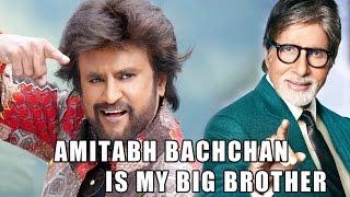 Bachchan - Amitabh is my big brother says Rajinikanth : Latest Sandalwood Gossips