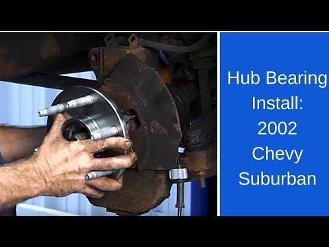 2002 Chevy Suburban hub bearing install
