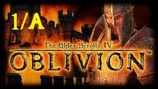 Let's Play Modded Oblivion: Part 1/A