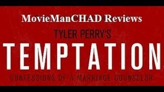 The Marriage Counselor - Tyler Perry's Temptation: Confessions of a Marriage Counselor (2013) movie review by MovieManCHAD