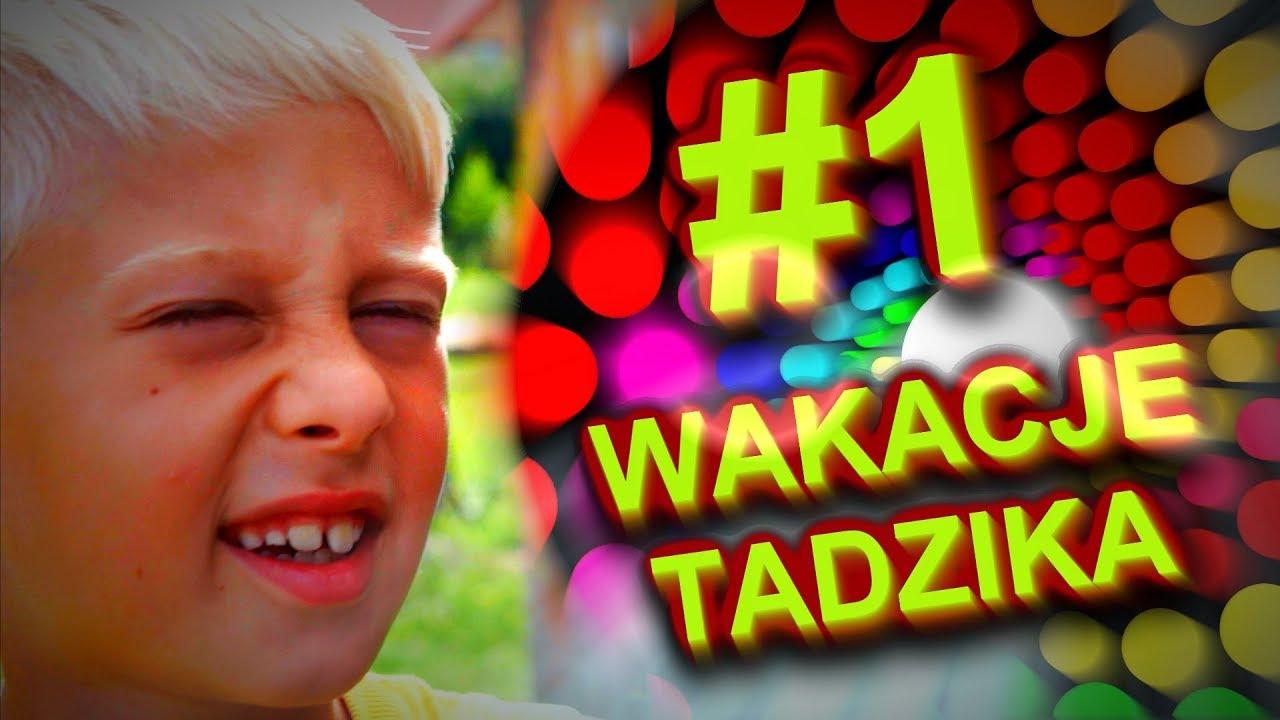 Wakacje Tadzika #1