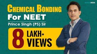 Chemical Bonding for NEET by Prince Singh (Prince) Sir (ETOOSINDIA.COM)