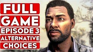 THE WALKING DEAD Game Season 4 EPISODE 3 Alternative Choices Gameplay Walkthrough Part 1 FULL GAME