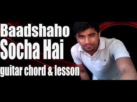 download lagu Socha Hai-baadshaho-guitar Cover ,chord,lesson  Tanishk Bagchi, Jubin gratis