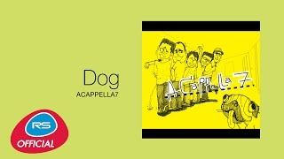 Dog : ACAPPELLA7 | Official Audio