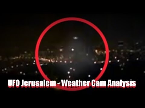 UFO - OVNI - UFO Jerusalem - Weather Cam Analysis