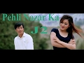 Pehli Nazar Ka | J2 | Arunachal Pradesh | Hindi Song