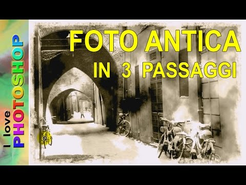 Tutorial photoshop italiano – Foto antica in tre passaggi