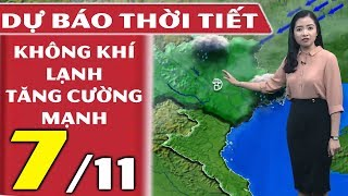 Dự báo thời tiết hôm nay và ngày mai 7/11 | KKL Tăng Cường | Dự báo thời tiết đêm nay mới nhất