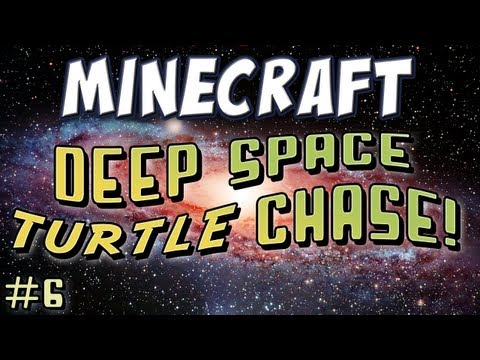 Minecraft - Deep Space Turtle Chase Part 6
