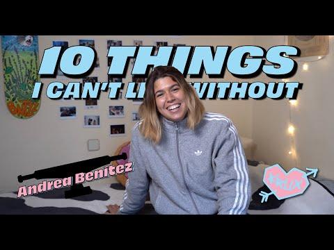 TEN THINGS ANDREA BENÍTEZ CAN'T LIVE WITHOUT! | Krux Trucks