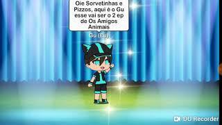Os Amigos Animais #2 Gi e Silva (Gacha life)