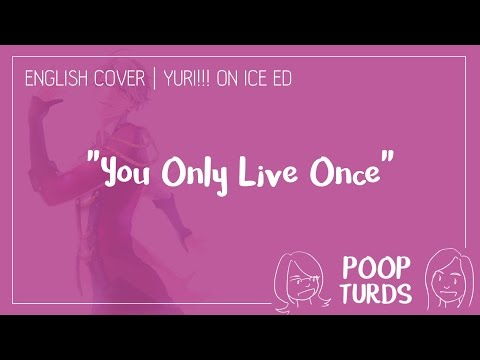 You Only Live Once | English Cover | Yuri!!! On Ice ED