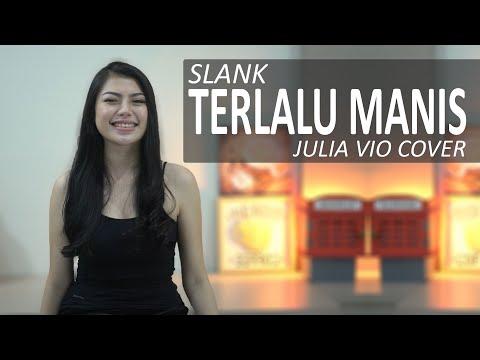 Download TERLALU MANIS - SLANK  JULIA VIO COVER &   Mp4 baru