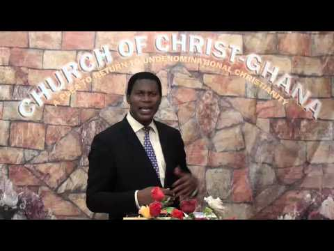 Mosaical Age, Minister Abraham Monney, Church of Christ,Ghana  11 04 2015
