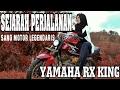 RX KING || Sejarah singkat perjalanan  yamaha rx king, sang motor legendaris