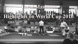 Tural Masimov - HighLights on World Cup 2016