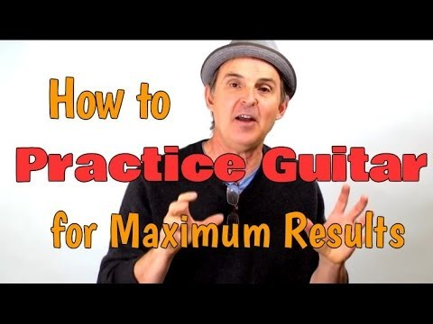 How To Practice Guitar And Learn To Play Guitar Fast - YouTube