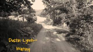 Watch Dustin Lynch Waiting video