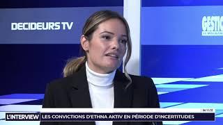 L'interview - Gestion de Fortune - Les convictions d'Ethna-Aktiv en période d'incertitudes