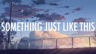 Coldplay, The Chainsmokers – Something Just Like This (Lyrics / Lyric Video) [Future Bass]