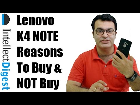 Lenovo K4 Note Review With 12 Reasons To Buy And 5 To Not Buy | Intellect Digest