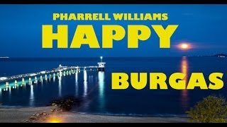 Pharrell Williams - Happy- (We are from Burgas ) -Interact club Pyrgos