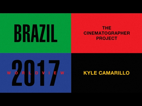 The Cinematographer Project, World View: Kyle Camarillo (Brazil)