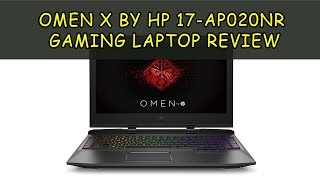 OMEN X by HP 17-ap020nr Gaming Laptop Review