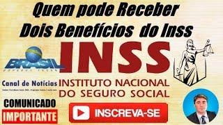 BOA NOTÍCIA BENEFÍCIARIOS PODEM RECEBER ATÉ DOIS BENEFÍCIO DIFERENTES DO INSS