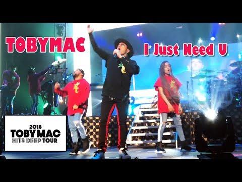 Tobymac - I Just Need U - LIVE Concert 2018