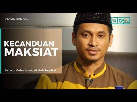 Kecanduan Maksiat - Ustadz M Abduh Tuasikal