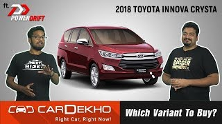 2018 Toyota Innova Crysta - Which Variant To Buy? Ft. PowerDrift | CarDekho.com