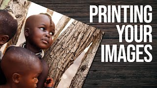 Advice on Printing your Images